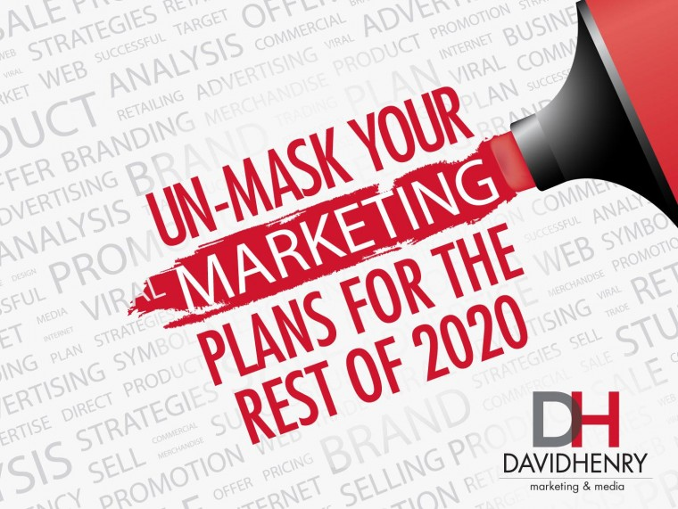 Un-Mask Your Marketing Plans for the Rest of 2020